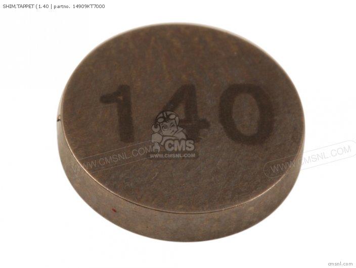 (14909-KT7-013) SHIM, TAPPET (1.40