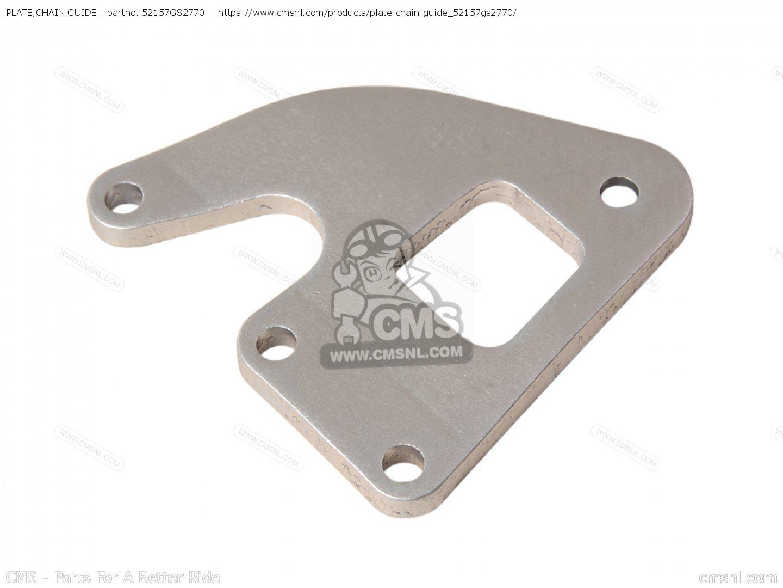 CHAIN GUIDE HONDA 52157-GS2-770 PLATE